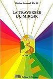 La traversée du miroir : Livre du psycho tarot