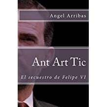Ant Art Tic: El secuestro de Felipe VI (RRZ, Inteligencia Artificial nº 2