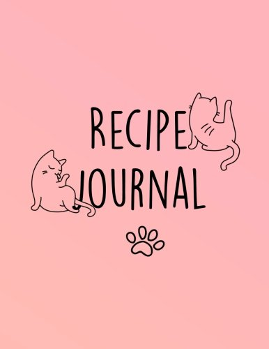 Recipe Journal: Blank Recipe Book to Record Homemade Recipes with Cute Cat Design (Beautiful Gifts for Cat Lovers, Moms, Chefs, Cooks) (Volume 1) pdf