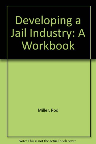Developing a Jail Industry: A Workbook
