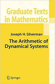 The Arithmetic of Dynamical Systems: Graduate Texts in Mathematics, Volume 241