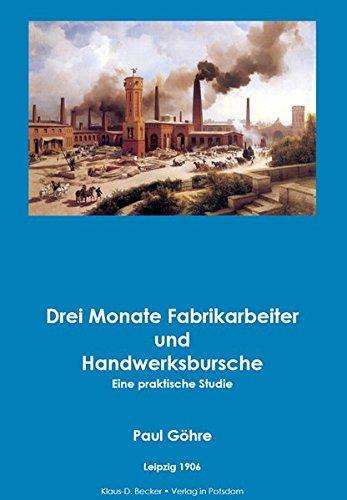 Drei Monate Fabrikarbeiter und Handwerksbursche: Ein praktische Studie. Leipzig 1906.