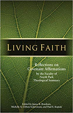 Living Faith Reflections on Covenant Affirmations by the Faculty of