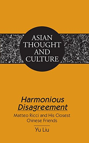 Harmonious Disagreement: Matteo Ricci and His Closest Chinese Friends (Asian Thought and Culture) pdf epub