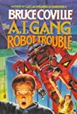 Robot Trouble (The A. I. Gang, Vol. 2)