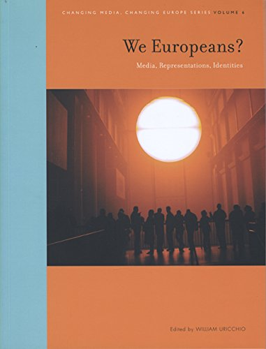 We Europeans?: Media, Representations, Identities (Changing Media, Changing Europe)