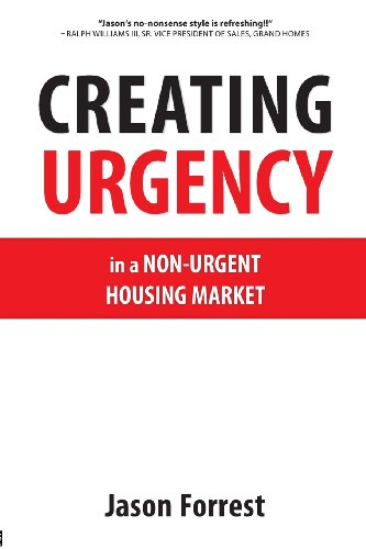 Creating Urgency In A Non Urgent Housing Market