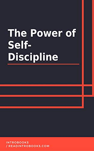 The Power of  Self-Discipline by [IntroBooks]