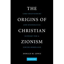 The Origins of Christian Zionism: Lord Shaftesbury and Evangelical Support for a Jewish Homeland