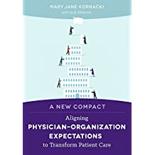 A New Compact: Aligning Physician Organization Expectations to Transform Patient Care