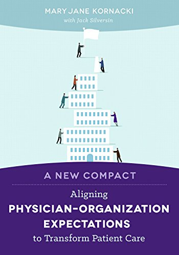 Download A New Compact: Aligning Physician-Organization Expectations to Transform Patient Care (ACHE Management Series) Pdf