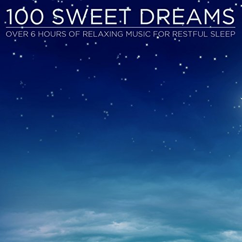 100 Sweet Dreams: Over 6 Hours...