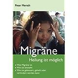 Migräne: Heilung ist möglich (German Edition)