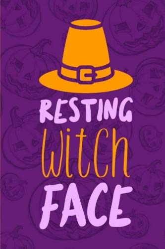 Resting Witch Face: A  Blank Lined Matte Cover Journal With a Halloween Message ()