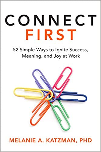 Connect First: 52 Simple Ways to Ignite Success, Meaning