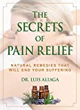 The Secrets of Pain Relief: Natural Remedies That Will End Your Suffering