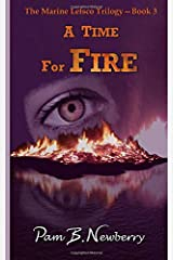A Time for Fire (The Marine Letsco Trilogy) (Volume 3) Paperback