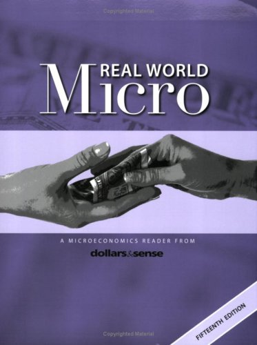 Real World Micro: A Microeconomics Reader from Dollars & Sense, 15th ed.