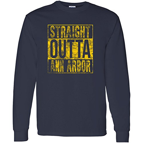 Straight Outta Ann Arbor - Hometown Pride, Football, Michigan, Great Lakes Long Sleeve T-Shirt - X-Large - Navy