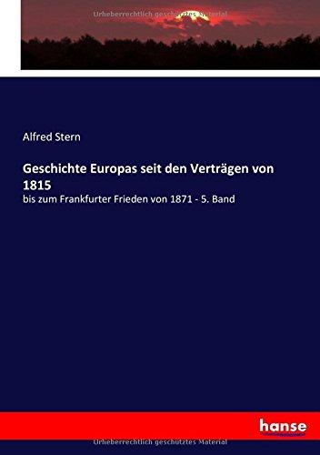 Download Geschichte Europas seit den Verträgen von 1815: bis zum Frankfurter Frieden von 1871 - 5. Band (German Edition) pdf