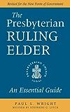 The Presbyterian Ruling Elder: An Essential Guide