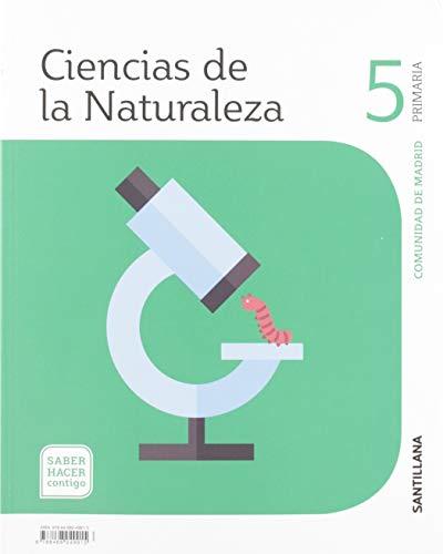 CIENCIAS DE LA NATURALEZA 5 PRIMARIA SABER HACER CONTIGO por Santillana Educación, S.L.