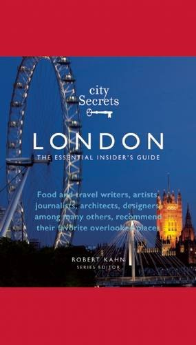 City Secrets London: The Essential Insider's Guide
