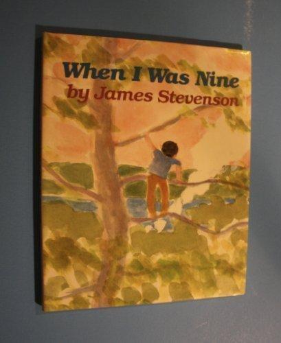 When I Was Nine by James Stevenson (1986-04-01)