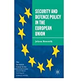 [ SECURITY AND DEFENCE POLICY IN THE EUROPEAN UNION BY HOWORTH, JOLYON](AUTHOR)PAPERBACK