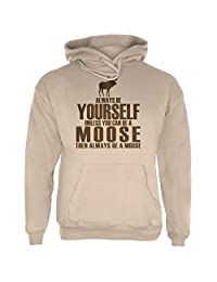 Always Be Yourself Moose Sand Adult Hoodie