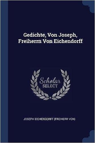 Gedichte Von Joseph Freiherrn Von Eichendorff Joseph