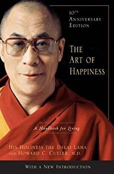 The Art of Happiness, 10th Anniversary Edition: A Handbook for Living by [Dalai Lama]