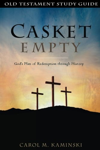 (CASKET EMPTY: Old Testament Study Guide: God's Plan of Redemption through History)