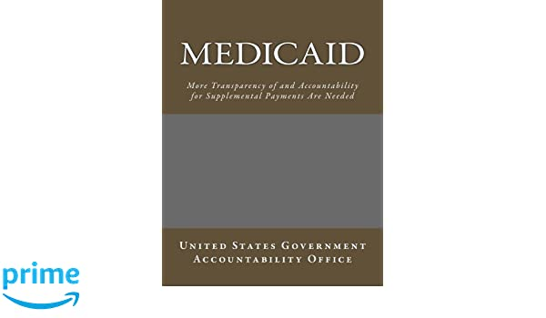 Medicaid: More Transparency of and Accountability for