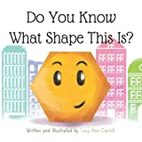 img - for Do You Know What Shape This Is?: Geometry Can Be Fun Too! Help Your Child Develop Early Math Skills and Geometric Concepts. book / textbook / text book
