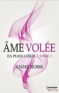 En plein coeur, tome 1 : Âme volée par Anne Rossi