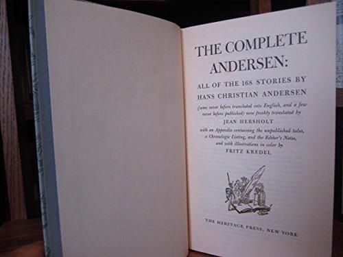 The Complete Andersen: All of the 168 Stories by Hans Christian Andersen, Hans Christian Andersen, Jean Hersholt (translator) , Fritz Kredel (Illustrations)
