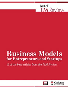 Business Models for Entrepreneurs and Startups: Best of TIM Review by [Muegge, Steven]