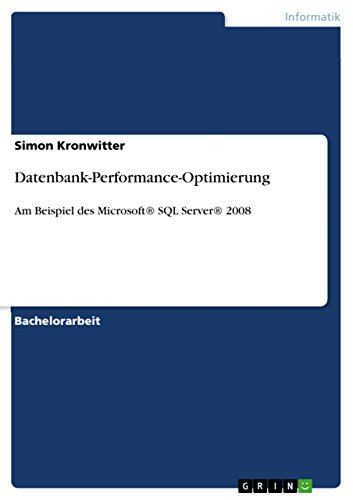 Datenbank-Performance-Optimierung: Am Beispiel des Microsoft® SQL Server® 2008 (German Edition)