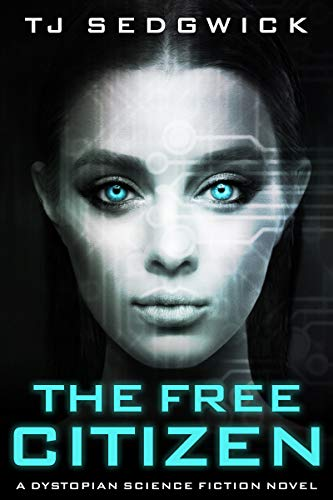 The Free Citizen: A Dystopian Science Fiction Novel