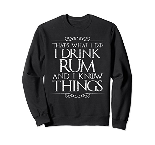 Unisex I Drink Rum and I Know Things Sweater