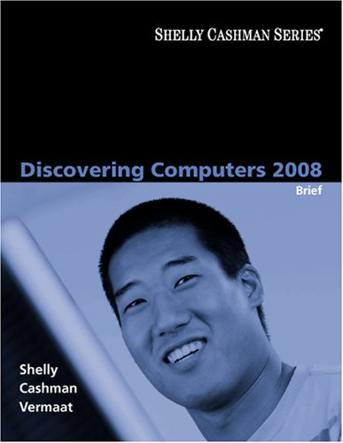 Discovering Computers 2008, Brief (Available Titles Skills Assessment Manager (SAM) - Office 2007)