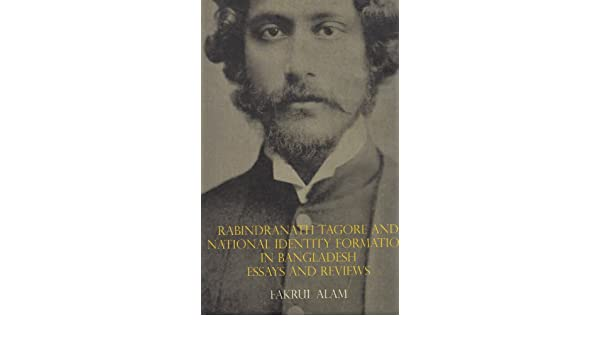 Rabindranath Tagore And National Identity Formation In Bangladesh  Rabindranath Tagore And National Identity Formation In Bangladesh Essays  And Reviews Fakrul Alam  Amazoncom Books Essays On Science And Religion also Examples Of An Essay Paper  English Essay Book