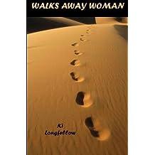 Walks Away Woman by Longfellow, Ki (2013) Paperback