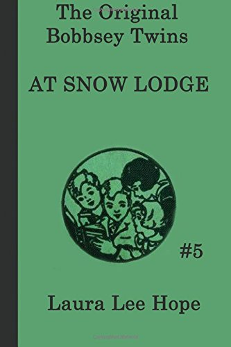 The Bobbsey Twins  at Snow Lodge (The Original Bobbsey Twins) (Volume 5) ebook