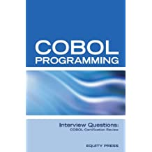 COBOL Programming Interview Questions, Answers, and Explanations
