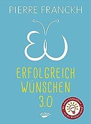 Erfolgreich wünschen 3.0 (German Edition)