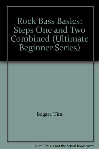 (Rock Bass Basics: Steps One and Two Combined (Ultimate Beginner Series))