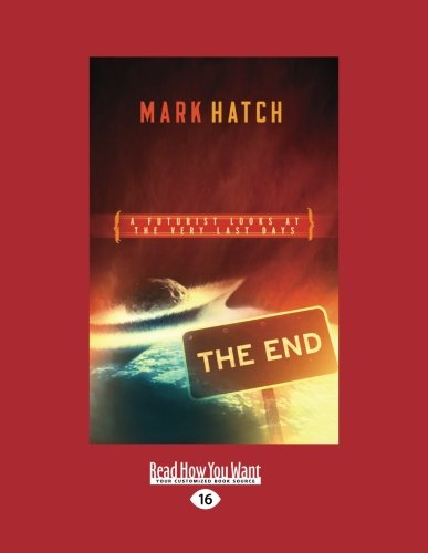 Download The End: A Futurist's Guide to the Very Last Days PDF