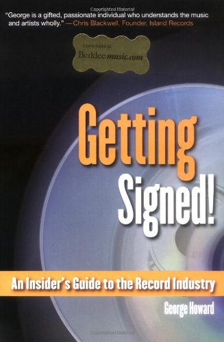 Getting Signed!: An Insider's Guide to the Record Industry (Berklee Press) by Berklee Press